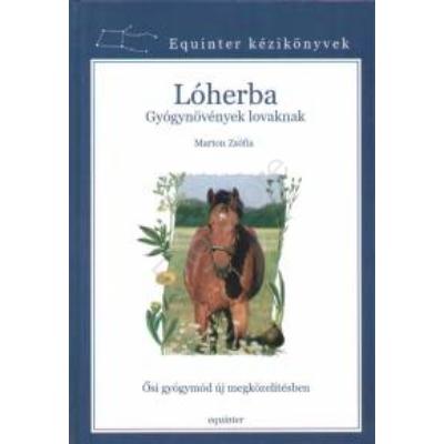 Marton Zsófia : Lóherba -  Gyógynövények lovaknak